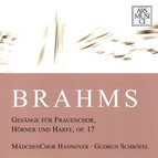 Brahms: Gesange fur Frauenchor, Horner und Harfe, Op. 17