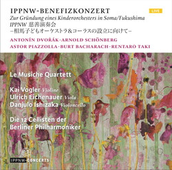 IPPNW-Benefit-Concert for the Soma-Childrens Orchestra, Fukushima / Dvořák / Schoenberg / Piazzolla / Bacharach / Taki