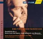 Dmitri Schostakovich - Symphony No. 4 C Minor op. 43 & Suite from the Opera Lady Macbeth of Mtsensk